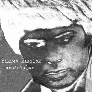 Fikret Kızılok – Anadolu'yum LP