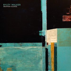 RYLEY WALKER – DEAFMAN GLANCE