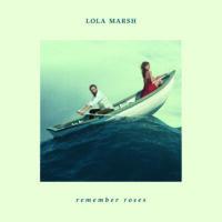lola marsh remember roses LP