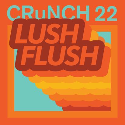 CRUNCH 22 LUSH FLUSH LP