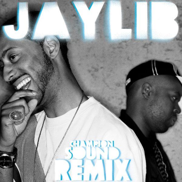 JAYLIB - CHAMPION SOUND THE REMIX