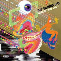 Greatest Hits, Vol. 1 FLAMING LIPS