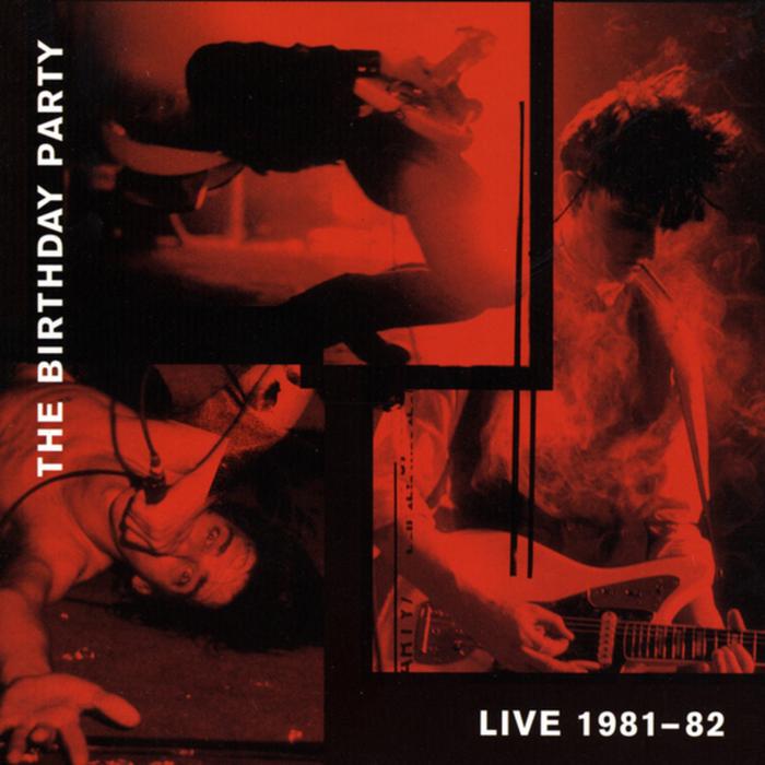 BIRTHDAY PARTY LIVE 81-82