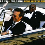 CLAPTON BB KING RIDING WITH THE KING