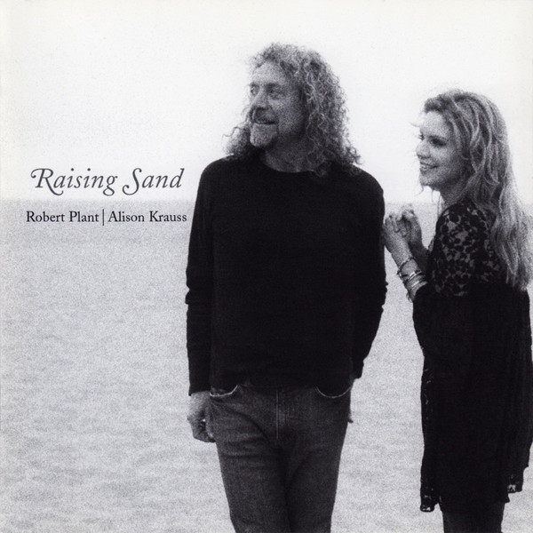 ROBERT PLANT & ALLISON KRAUS - RAISING SANDS