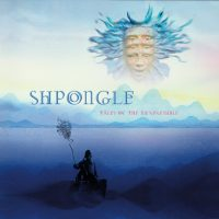 SHPONGLE TALES OF THE INEXPRESSBILE