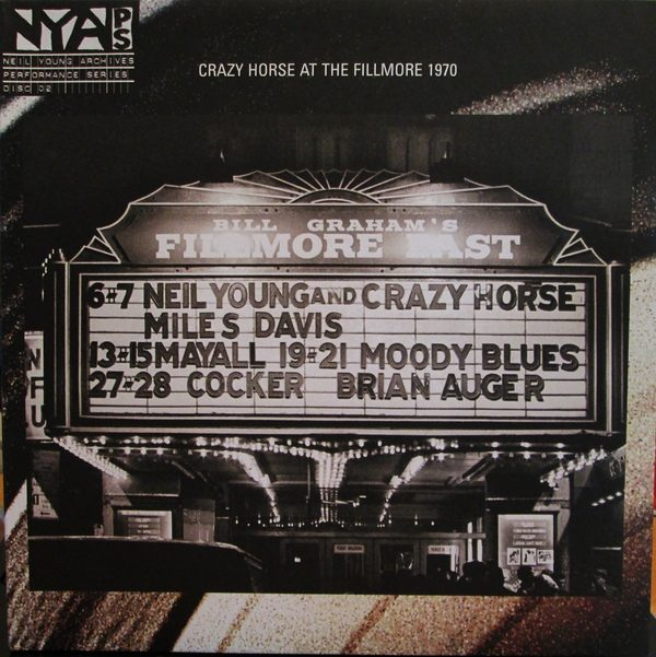 NEIL YOUNG & CRAZY HORSE - LIVE AT THE FILLMORE EAST MARCH 1970