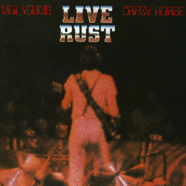 NEIL YOUNG LIVE RUST