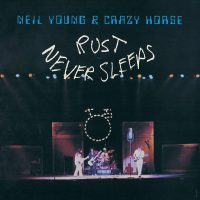NEIL YOUNG RUST NEVER SLEEPS
