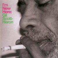 GIL SCOTT-HERON IM NEW HERE