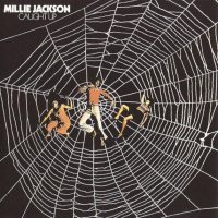 MILLIE JACKSON CAUGHT UP