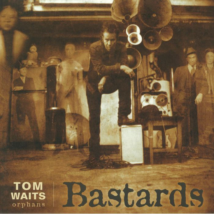 TOM WAITS BASTARDS
