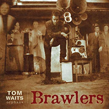 TOM WAITS BRAWLERS
