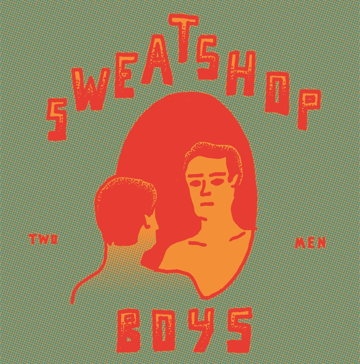 SWEATSHOP BOYS TWO MEN