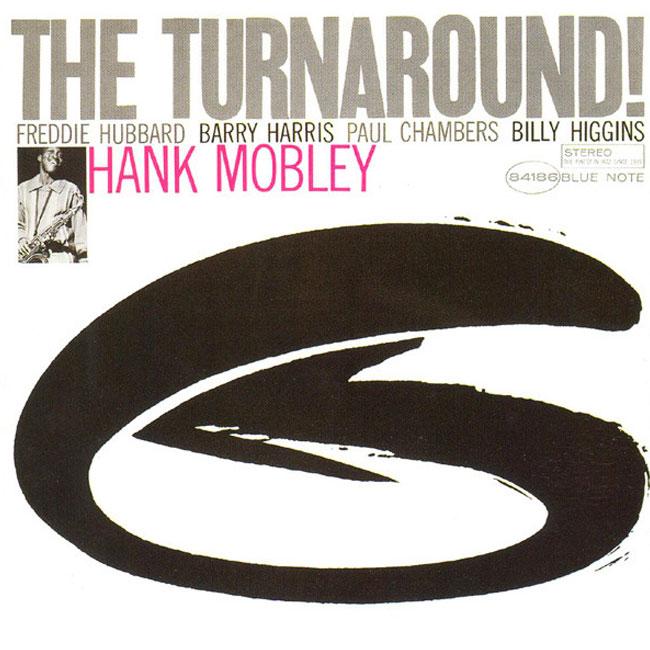 HANK MOBLEY TURNAROUND