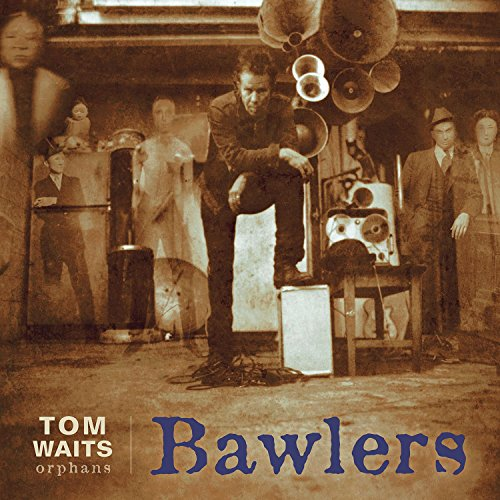 TOM WAITS BAWLERS