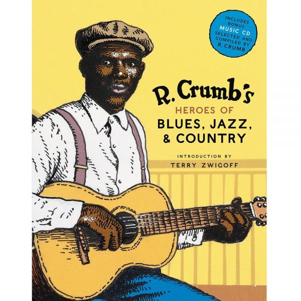 J. CRUMB HEROES OF BLUES JAZZ AND COUNTRY BOOK