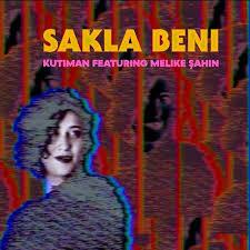 KUTIMAN Featuring Melike Şahin