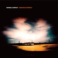 Minimal Compact/Creation is Perfect