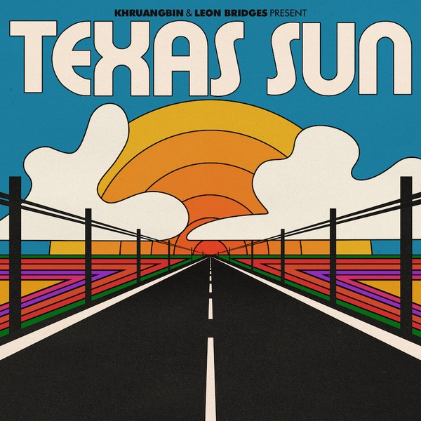LEON BRIDGES KHRUANGBIN TEXAS SUN