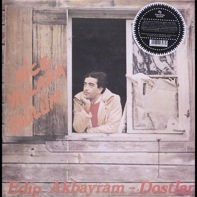 EDIP AKBAYRAM - DOSTLAR