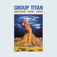 GROUP TITAN - ANATOLIAN BREAK DANCE
