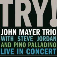 JOHN MAYER TRIO - TRY! LIVE IN CONCERT