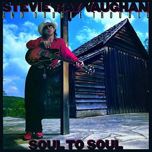 STEVIE RAY VAUGHAN - SOUL TO SOUL