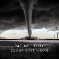 PAT METHENY - FROM THIS PLACE 2LP
