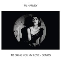 TO BRING YOU MY LOVE DEMOS