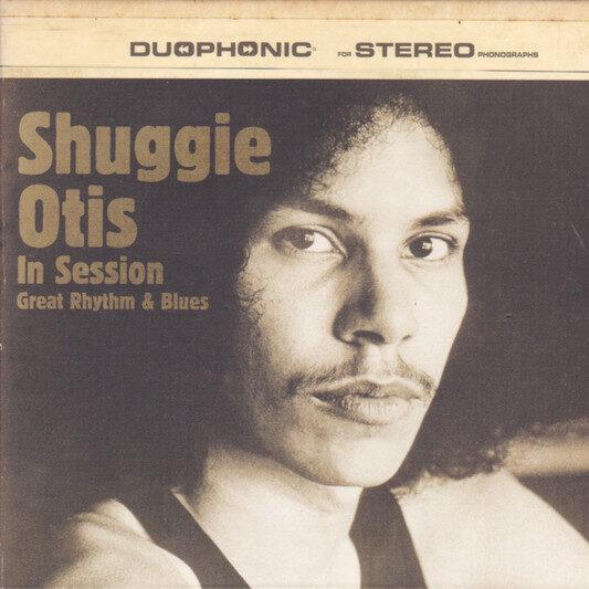 SHUGGIE OTIS - IN SESSION GREAT RHYTHM & BLUES
