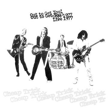 CHEAP TRICK - OUT TO GET IT