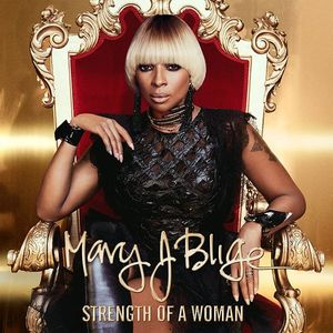 MARY J. BLIGE - SRTENGTH OF A WOMAN