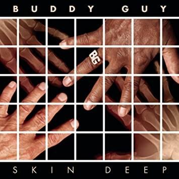 BUDDY GUY SKIN DEEP