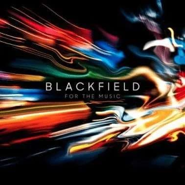 Blackfield - For The Music