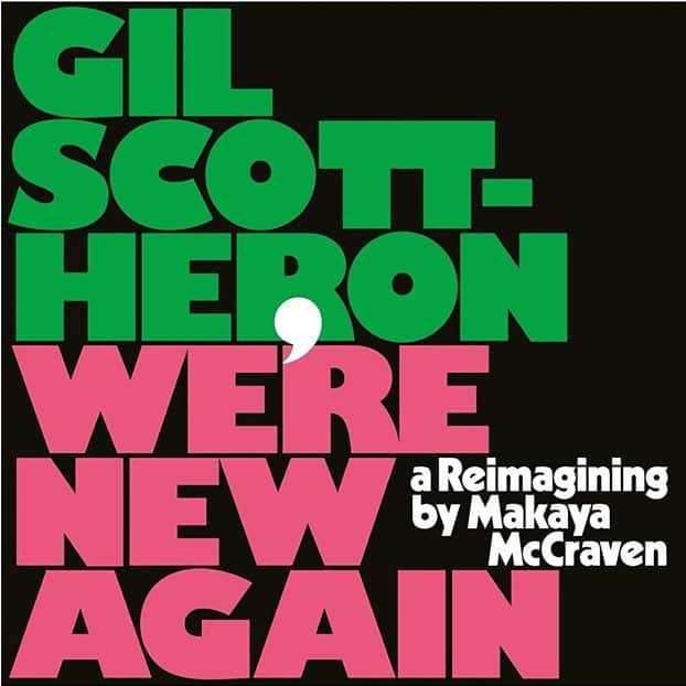 Gil Scott Heron - We're New Again - A Reimagining by Makaya McCraven