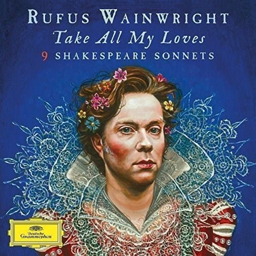 Rufus Wainwright - Take All My Loves - 9 Shakespeare Sonnets - 2LP