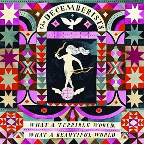The Decemberists - What a Terrible World What a Beautiful 2LP
