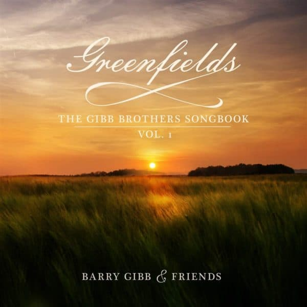 Barry Gibb & Friends - Greenfields: The Gibb Brothers' Songbook Vol. 1 - 2LP
