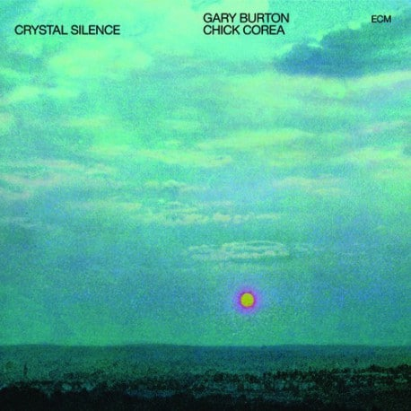 Gary Burton / Chick Corea - Crystal Silence