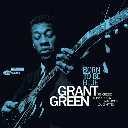 Grant Green - Born To Be Blue Tone Poet
