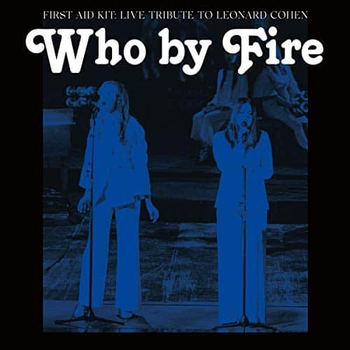 First Aid Kit - Who By Fire Live Tribute To Leonard Cohen Blue Vinyl 2LP