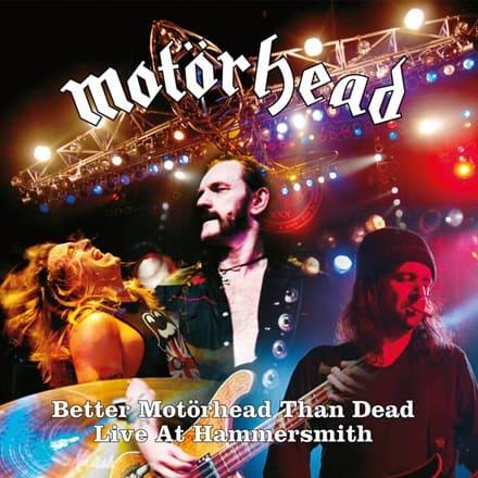 Motörhead – Better Motörhead Than Dead - Live At Hammersmith