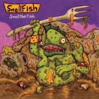 Smellfish - Smell The Fish