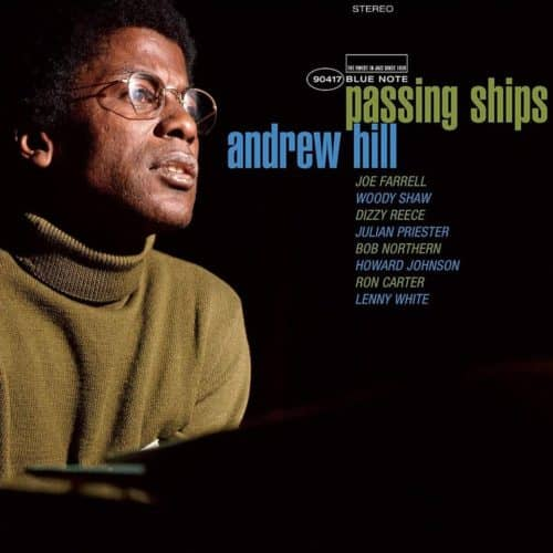 Andrew Hill – Passing Ships Blue Note Tone Poet Series