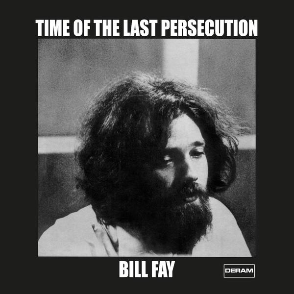 Bill Fay - Time Of The Last Persecution RSD 2021